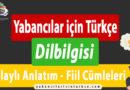 """Yabancılar için Türkçe """"Dolaylı Anlatım – Fiil Cümleleri"""""""