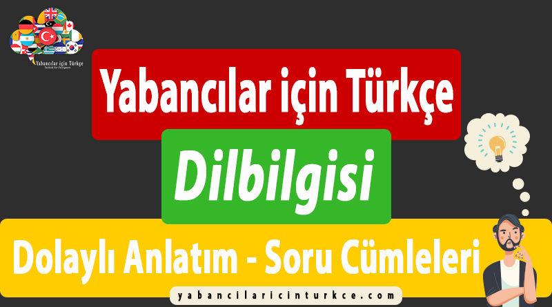 """Yabancılar için Türkçe """"Dolaylı Anlatım – Soru Cümleleri"""""""