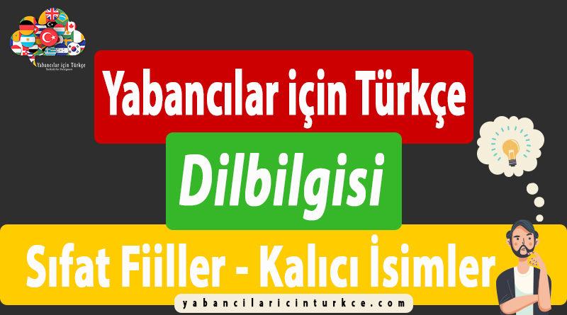 """Yabancılar için Türkçe """"Sıfat Fiiller – Kalıcı İsimler"""""""